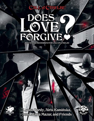 Call of Cthulhu (7th Edition): DOES LOVE FORGIVE?