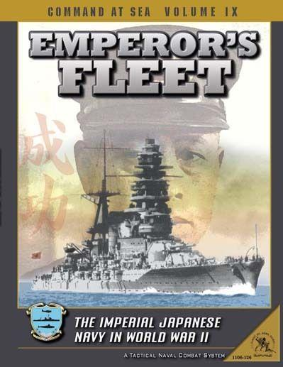 Command At Sea Volume IX: Emperor's Fleet - The Imperial Japanese Navy in World War II