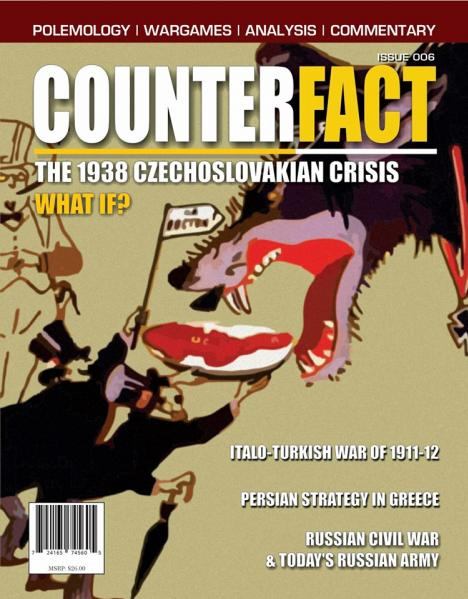 CounterFact Magazine: Issue 6- The 1938 Czech Crisis, What If