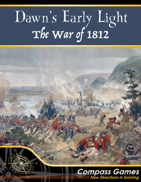 Dawns Early Light: The War of 1812
