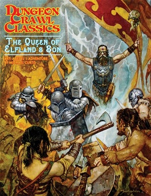 Dungeon Crawl Classics: #97: THE QUEEN OF ELFLANDS SON