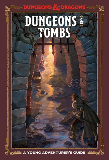 Dungeons & Dragons: Dungeons & Tombs- A Young Adventurers Guide (HC)