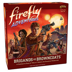 Firefly Adventures: Brigands and Browncoats [SALE]