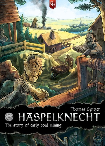 Haspelknecht: The Story of Early Coal Mining [Damaged]