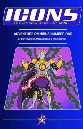 Icons Superpowered Roleplaying: Adventure Omnibus Number One