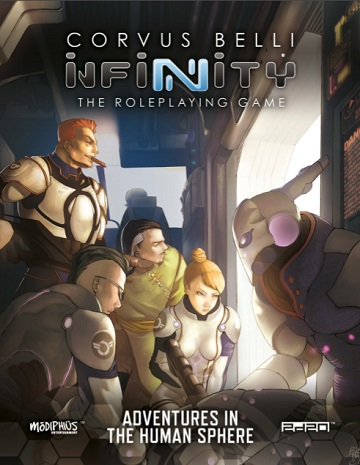 Infinity The Roleplaying Game: Adventures In The Human Sphere
