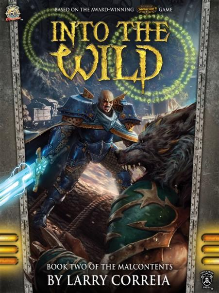 Iron Kingdoms (Novel): The Malcontents Book 2- Into The Wild