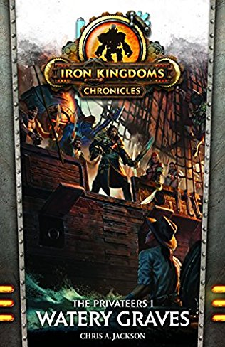 Iron Kingdoms (Novel): Watery Graves