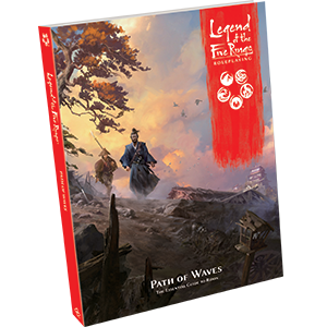 Legend of the 5 Rings Roleplaying: Path Of Waves