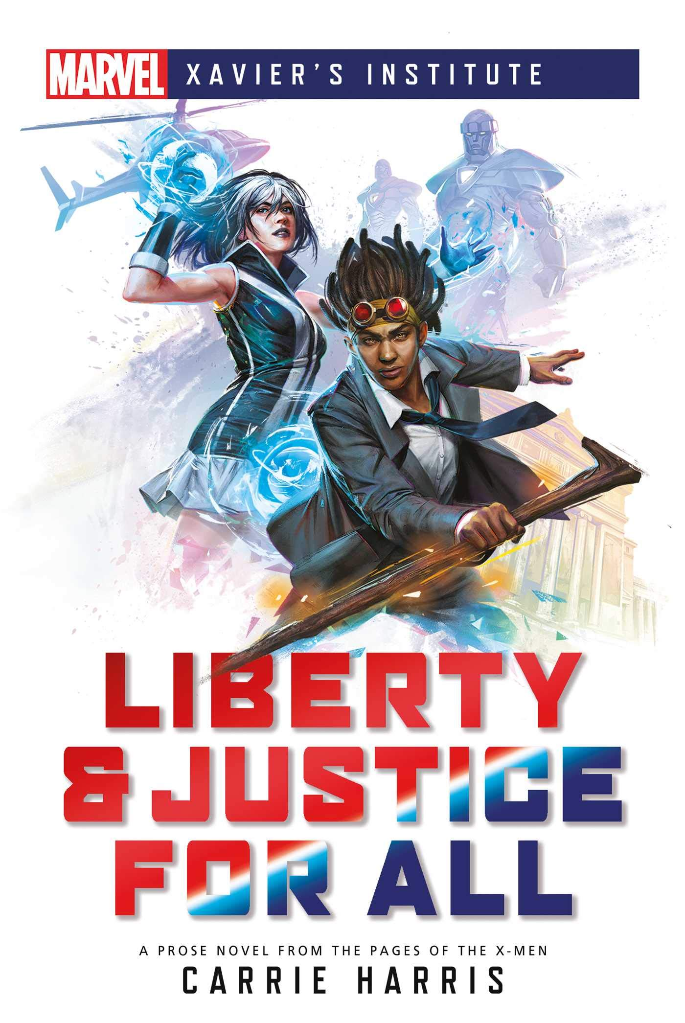 Marvel Xaviers Institute: Liberty & Justice for All