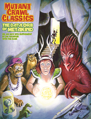 Mutant Crawl Classics #8: THE DATA ORB OF MANKIND