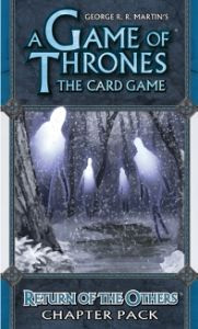 A Game of Thrones LCG: Return of the Others (Revised) [SALE]