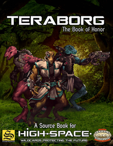 Savage Worlds: HIGH-SPACE TERABORG-BOOK OF HONOR