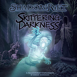 Shadowrift (2nd Edition): Skittering Darkness