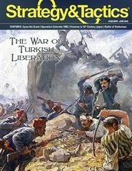 Strategy & Tactics Magazine #309: The War of Turkish Liberation