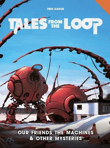 TALES FROM THE LOOP: OUR FRIENDS THE MACHINES