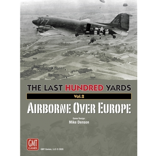 The Last Hundred Yards Vol. 2: Airborne Over Europe