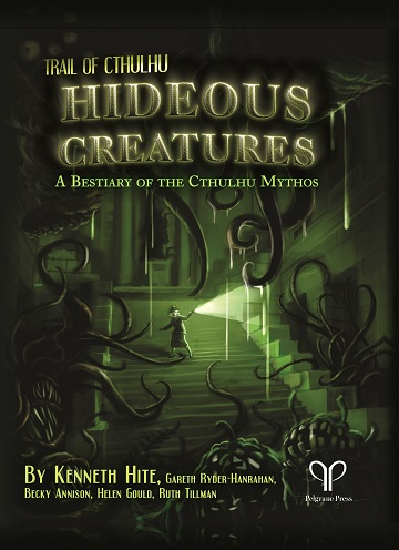 Trail of Cthulhu: Hideous Creatures Bestiary