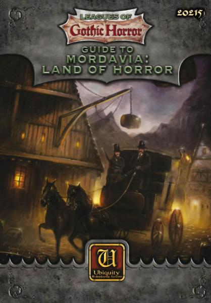 Ubiquity Roleplaying System: Leagues of Gothic Horror: Guide to Mordavia - Land of Horror
