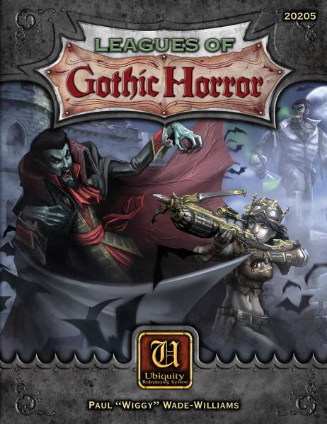Ubiquity Roleplaying System: Leagues Of Gothic Horror- Core Rulebook