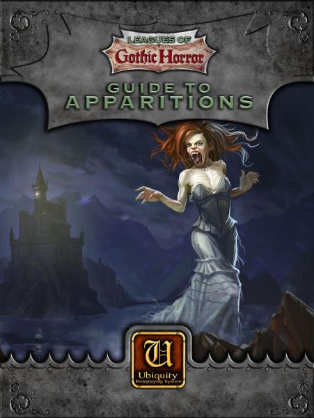 Ubiquity Roleplaying System: Leagues Of Gothic Horror- Guide To Apparitions