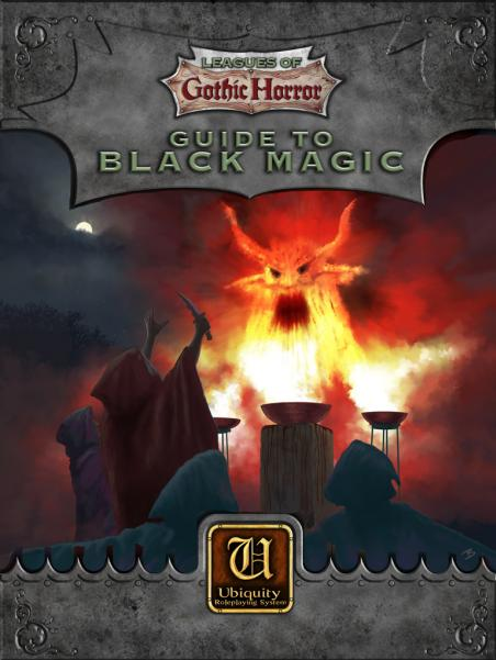 Ubiquity Roleplaying System: Leagues Of Gothic Horror- Guide To Black Magic