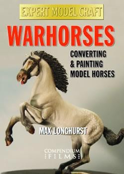 Expert Model Craft: Warhorses: Converting and Painting Model Horses